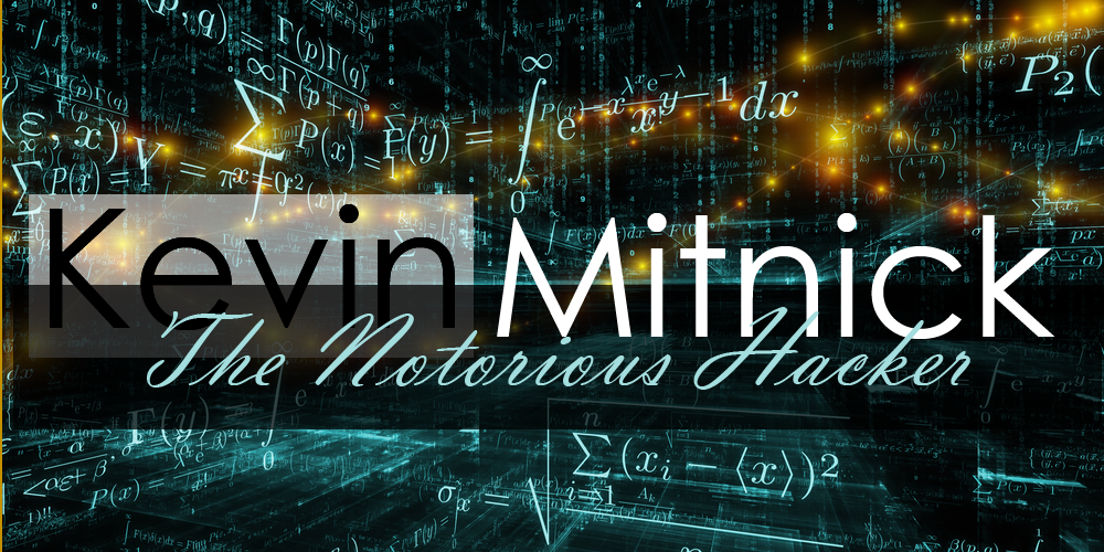 Kevin Mitnick The Notorious Hacker