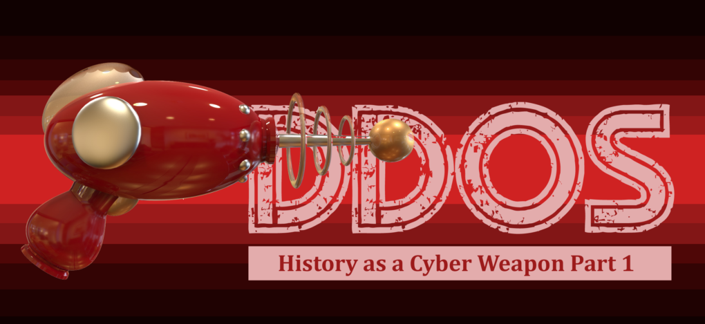 DDoS history as a cyber weapon part 1